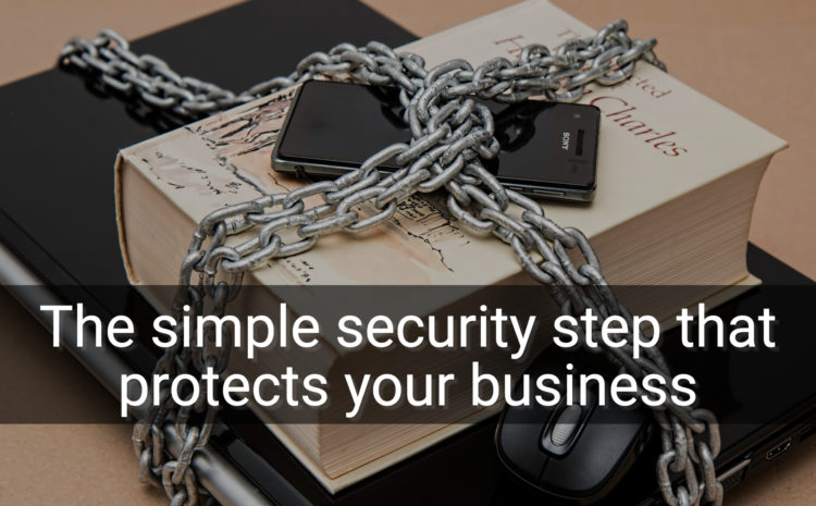 Ace IT Tips – A simple security step to protect your business